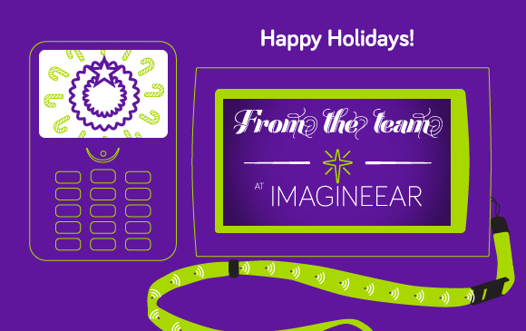Happy holidays from the team at imagineear